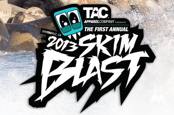 TAC Apparel Company Presents the Santa Cruz Skimblast
